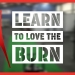 Learn to love the BURN in Term 2